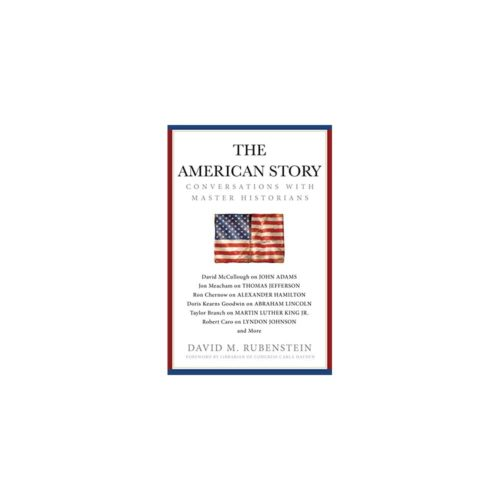 The American Story: Conversations with Master Historians| American History Books