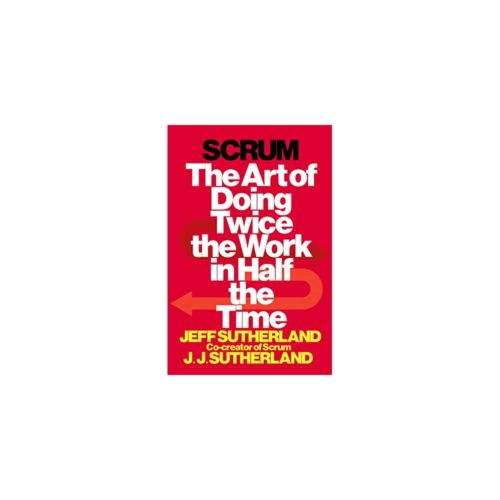 Scrum -The Art of Doing Twice The Work In Half The Time  Project Management Books